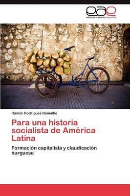 Para Una Historia Socialista de America Latina