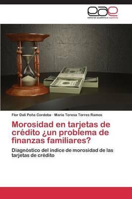 Morosidad En Tarjetas de Credito Un Problema de Finanzas Familiares?