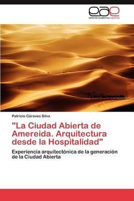 La Ciudad Abierta de Amereida. Arquitectura Desde La Hospitalidad