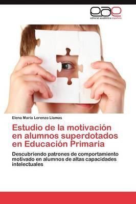 Estudio de la Motivacion En Alumnos Superdotados En Educacion Primaria