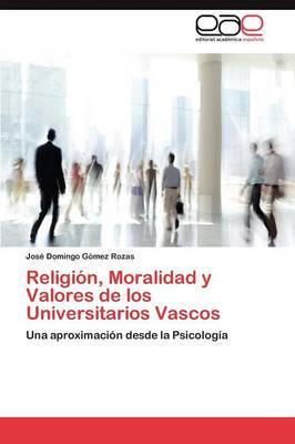 Religion, Moralidad y Valores de Los Universitarios Vascos