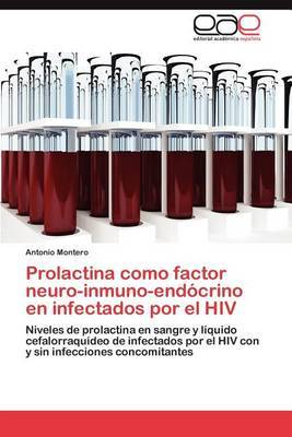 Prolactina Como Factor Neuro-Inmuno-Endocrino En Infectados Por El HIV