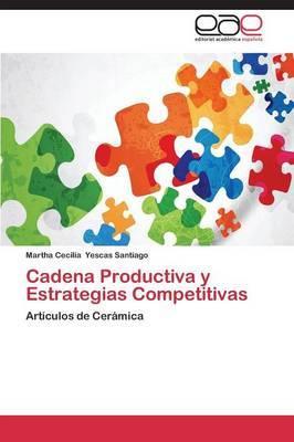 Cadena Productiva y Estrategias Competitivas