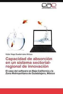 Capacidad de Absorcion En Un Sistema Sectorial-Regional de Innovacion