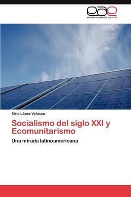 Socialismo del Siglo XXI y Ecomunitarismo