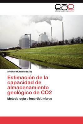 Estimacion de La Capacidad de Almacenamiento Geologico de Co2