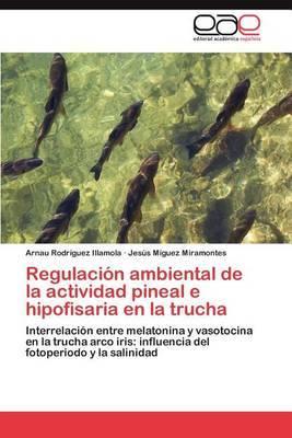 Regulacion Ambiental de La Actividad Pineal E Hipofisaria En La Trucha