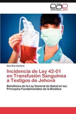 Incidencia de Ley 42-01 En Transfusion Sanguinea a Testigos de Jehova