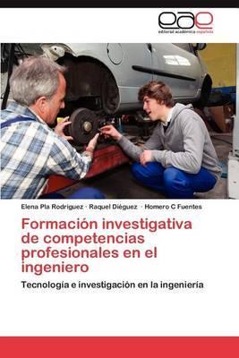 Formacion Investigativa de Competencias Profesionales En El Ingeniero