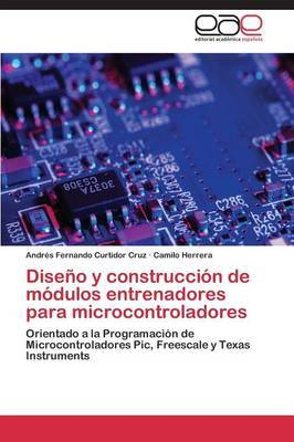 Diseno y Construccion de Modulos Entrenadores Para Microcontroladores