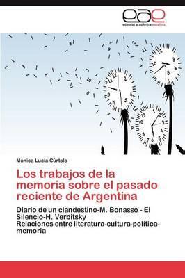 Los Trabajos de La Memoria Sobre El Pasado Reciente de Argentina