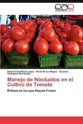 Manejo de Noctuidos En El Cultivo de Tomate