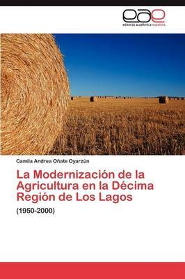 La Modernizacion de La Agricultura En La Decima Region de Los Lagos