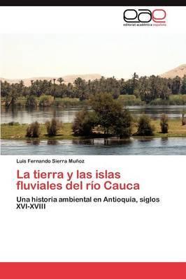 La Tierra y Las Islas Fluviales del Rio Cauca