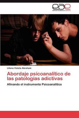 Abordaje Psicoanalitico de Las Patologias Adictivas