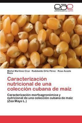Caracterizacion Nutricional de Una Coleccion Cubana de Maiz