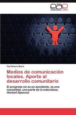 Medios de Comunicacion Locales. Aporte Al Desarrollo Comunitario