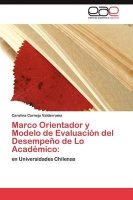 Marco Orientador y Modelo de Evaluacion del Desempeno de Lo Academico