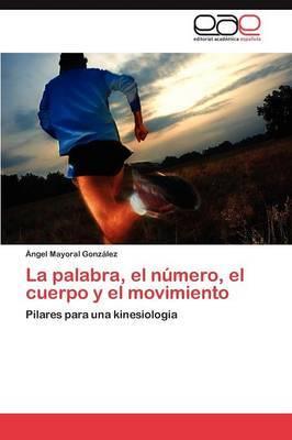 La Palabra, El Numero, El Cuerpo y El Movimiento
