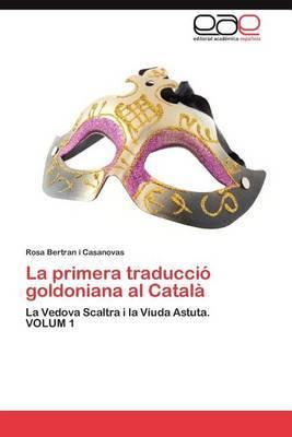 La Primera Traduccio Goldoniana Al Catala