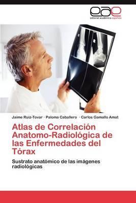 Atlas de Correlacion Anatomo-Radiologica de Las Enfermedades del Torax