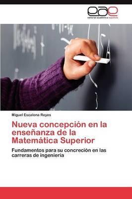 Nueva Concepcion En La Ensenanza de La Matematica Superior