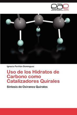 USO de Los Hidratos de Carbono Como Catalizadores Quirales