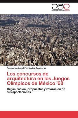 Los Concursos de Arquitectura En Los Juegos Olimpicos de Mexico '68