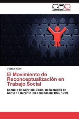 El Movimiento de Reconceptualizacion En Trabajo Social