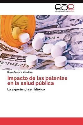 Impacto de Las Patentes En La Salud Publica