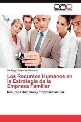 Los Recursos Humanos En La Estrategia de La Empresa Familiar