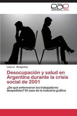 Desocupacion y Salud En Argentina Durante La Crisis Social de 2001