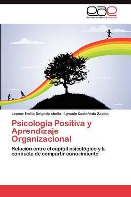 Psicologia Positiva y Aprendizaje Organizacional
