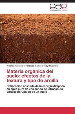 Materia Organica del Suelo: Efectos de La Textura y Tipo de Arcilla