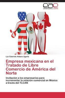 Empresa Mexicana En El Tratado de Libre Comercio de America del Norte