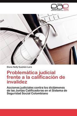 Problematica Judicial Frente a la Calificacion de Invalidez
