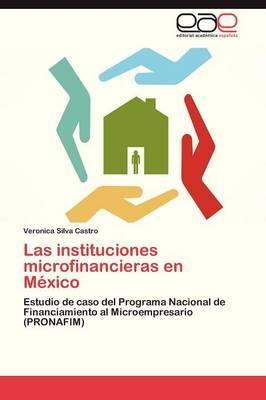 Las Instituciones Microfinancieras En Mexico