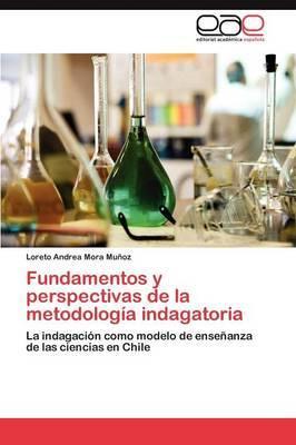 Fundamentos y Perspectivas de la Metodologia Indagatoria