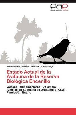 Estado Actual de La Avifauna de La Reserva Biologica Encenillo