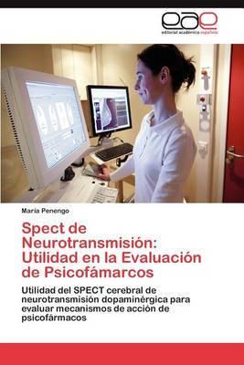 Spect de Neurotransmision: Utilidad En La Evaluacion de Psicofamarcos