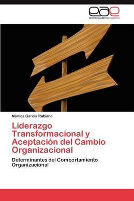 Liderazgo Transformacional y Aceptacion del Cambio Organizacional