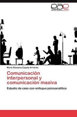 Comunicacion Interpersonal y Comunicacion Masiva