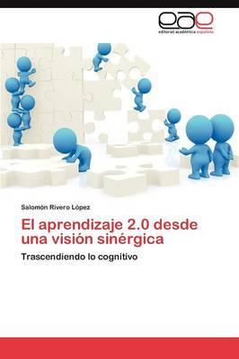 El Aprendizaje 2.0 Desde Una Vision Sinergica