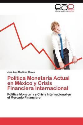 Politica Monetaria Actual En Mexico y Crisis Financiera Internacional
