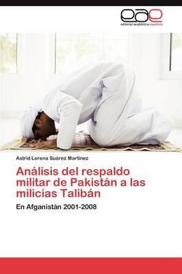 Analisis del Respaldo Militar de Pakistan a Las Milicias Taliban