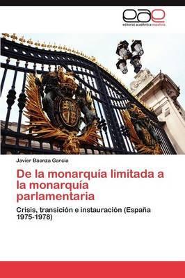 de La Monarquia Limitada a la Monarquia Parlamentaria