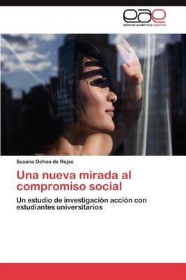 Una Nueva Mirada Al Compromiso Social