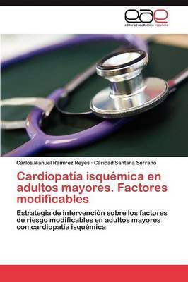 Cardiopatia Isquemica En Adultos Mayores. Factores Modificables