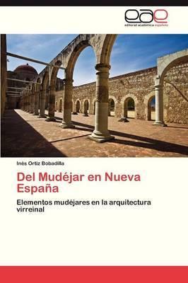 del Mudejar En Nueva Espana