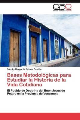 Bases Metodologicas Para Estudiar La Historia de La Vida Cotidiana